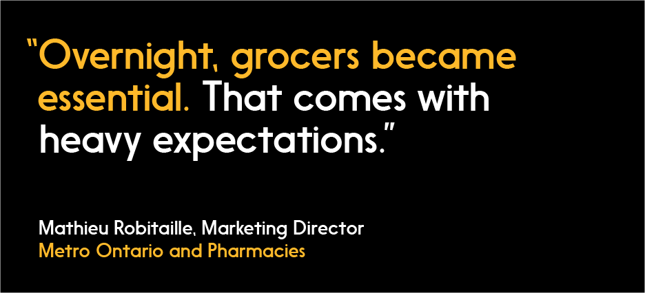 """""""Overnight, grocers became essential. That comes with heavy expectations"""" Mathieu Robitaille, Metro"""